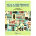 Insetos de Grãos Armazenados - Aspectos biológicos e identificação
